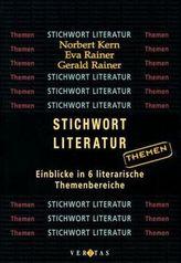 Stichwort Literatur, Einblicke in 6 literarische Themenbereiche