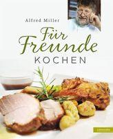 Für Freunde kochen