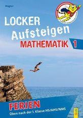 Locker Aufsteigen Ferien - Mathematik 1