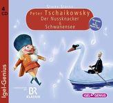 Starke Stücke, Peter Tschaikowsky: Der Nussknacker & Schwanensee, 4 Audio-CDs