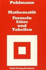 Mathematik - Formeln, Sätze und Tabellen