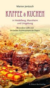 Kaffee und Kuchen in Heidelberg, Mannheim und Umgebung