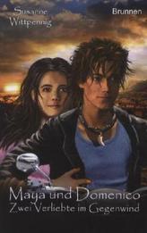 Maya und Domenico - Zwei Verliebte im Gegenwind
