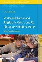 Wirtschaftskunde und Algebra in der 7. und 8. Klasse an Waldorfschulen