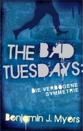 The Bad Tuesdays - Die verbogene Symmetrie