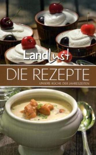 Landlust - Die Rezepte. Bd.1