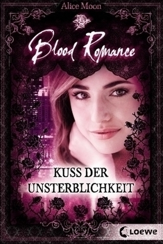 Blood Romance - Kuss der Unsterblichkeit