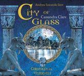 Chroniken der Unterwelt - City of Glass, 6 Audio-CDs