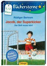 Jacob, der Superkicker - Der Ball muss rein!