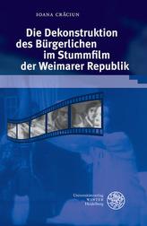 Die Dekonstruktion des Bürgerlichen im Stummfilm der Weimarer Republik