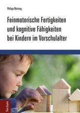 Feinmotorische Fertigkeiten und kognitive Fähigkeiten bei Kindern im Vorschulalter