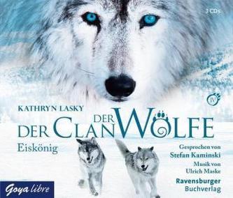Der Clan der Wölfe - Eiskönig, 3 Audio-CDs