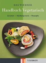 Das TEUBNER Handbuch Vegetarisch