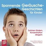 Spannende Geräusche-Geschichten für Kinder von 6 bis 12 Jahren, Audio-CD
