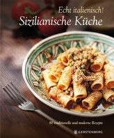 Echt Italienisch! - Sizilianische Küche