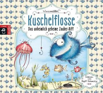 Kuschelflosse - Das unheimlich geheime Zauber-Riff, 2 Audio-CD
