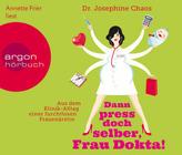 Dann press doch selber, Frau Dokta!, 3 Audio-CDs