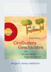 Großvaters Geschichten oder Das Bett mit den fliegenden Bäumen, 1 MP3-CD (DAISY Edition)