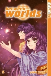 Between the Worlds. Bd.5