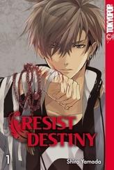 Resist Destiny. Bd.1