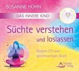 Das Innere Kind - Süchte verstehen und loslassen, Audio-CD