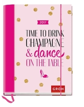 Time to drink champagne and dance on the table 2017