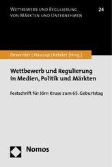 Wettbewerb und Regulierung in Medien, Politik und Märkten