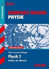 Physik 2 - Aufbau der Materie