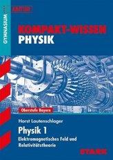 Physik 1 - Elektromagnetisches Feld und Relativitätstheorie