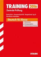 Training Zentrale Prüfung 2016 - Deutsch, 10. Klasse, Realschule, Gesamtschule EK, Hauptschule Typ B Nordrhein-Westfalen