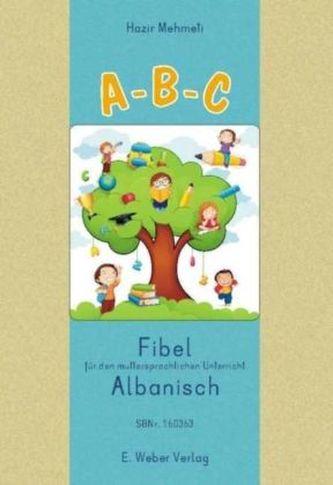 A-B-C. Fibel für den muttersprachlichen Unterricht Albanisch
