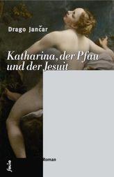 Katharina, der Pfau und der Jesuit