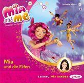 Mia and me - Mia und die Elfen, 1 Audio-CD