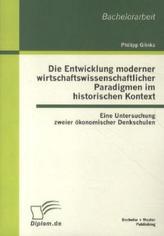 Die Entwicklung moderner wirtschaftswissenschaftlicher Paradigmen im historischen Kontext: Eine Untersuchung zweier ökonomischer