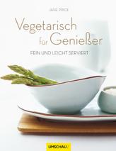 Vegetarisch für Genießer