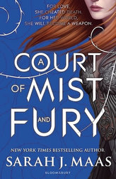 A Court of Thorns and Roses - A Court of Mist and Fury