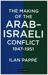 The Making of the Arab-Israeli Conflict, 1947-1951