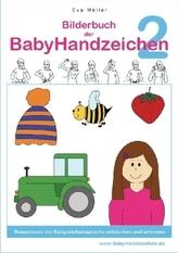 Bilderbuch der BabyHandzeichen. Bd.2