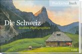 Die Schweiz in alten Photographien