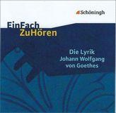 Die Lyrik Johann Wolfgang von Goethes, 1 Audio-CD