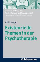 Existenzielle Themen in der Psychotherapie