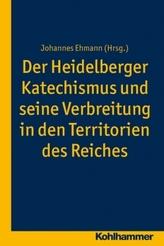 Der Heidelberger Katechismus und seine Verbreitung in den Territorien des Reichs