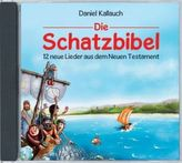 Die Schatzbibel - 12 neue Lieder aus dem Neuen Testament, 1 Audio-CD