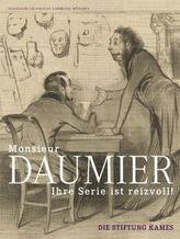 'Monsieur Daumier, Ihre Serie ist reizvoll!'
