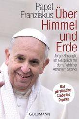 Papst Franziskus - Über Himmel und Erde