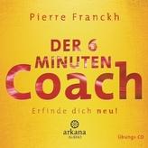 Der 6 Minuten Coach - Erfinde dich neu, 1 Audio-CD