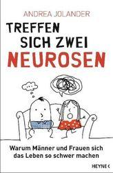 Treffen sich zwei Neurosen . . .