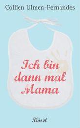 Ich bin dann mal Mama