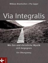 VIA INTEGRALIS. Wo Zen und christliche Mystik sich begegnen