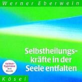 Selbstheilungskräfte in der Seele entfalten, 1 CD-Audio